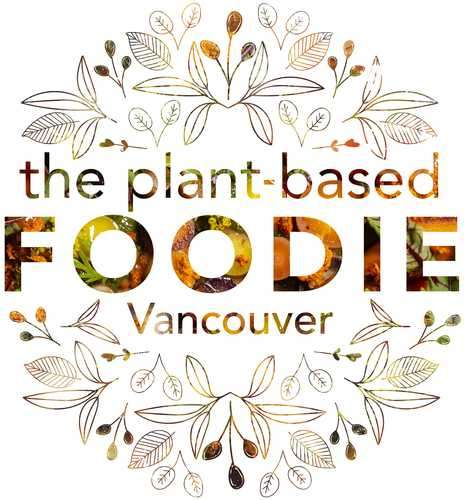 The Plant-Based Foodie Vancouver
